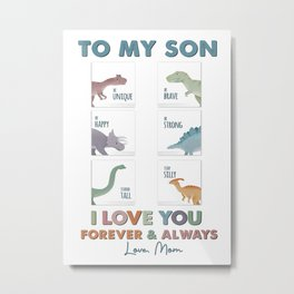 Tomyson POSTER  TO MY SON  DINO  I LOVE YOU Metal Print