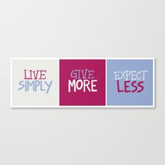 Live Simply, Give More, Expect Less Canvas Print