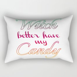 Witch better have my Candy | Color v. Rectangular Pillow