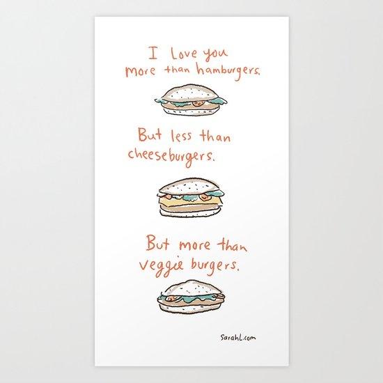 I love you more than hamburgers. Art Print