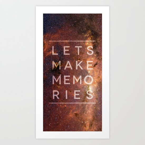 Let's Make Memories Art Print
