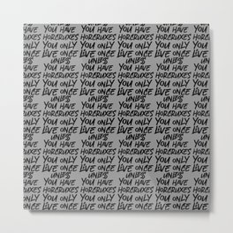 Magic cute You only live once Metal Print