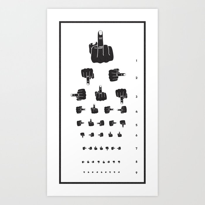 MIDDLE FINGER VISION TEST Art Print by whatalife | Society6