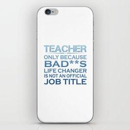 Teacher - Life Changer iPhone Skin