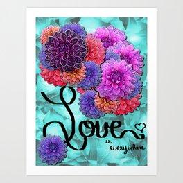 Love is everywhere Art Print
