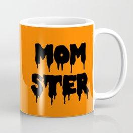 Momster Funny Quote Coffee Mug