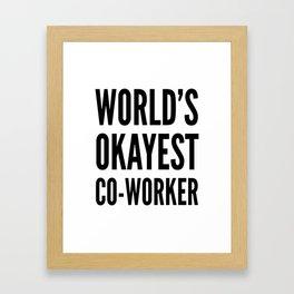 World's Okayest Co-worker Framed Art Print