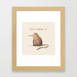 Just Shrew It Framed Art Print
