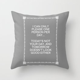 I can only please one person per day Humour Typography Quote Throw Pillow