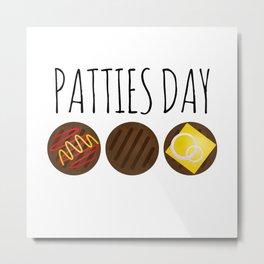 Patties Day Metal Print
