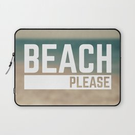 Beach Please Funny Quote Laptop Sleeve