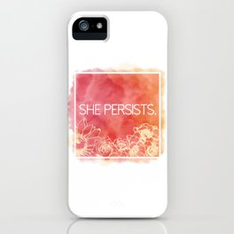 She Persists. iPhone Case