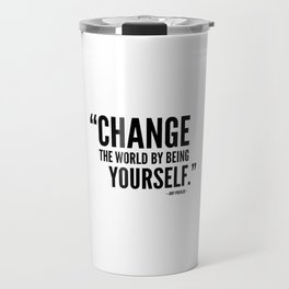 Change The World by Being Yourself. - Amy Poehler Travel Mug