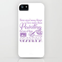 Painting Grandma iPhone Case
