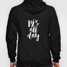 PJs All Day black and white modern typography quote bedroom poster wall art home decor Hoody