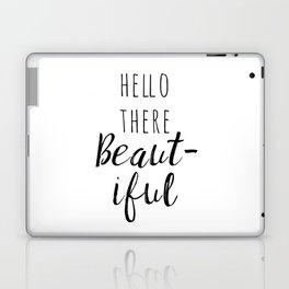 Hello There Beautiful Laptop & iPad Skin