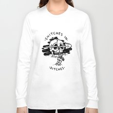 Snitches In Ditches Long Sleeve T-shirt