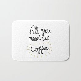 All You Need Is Coffee - Gold Bath Mat