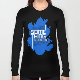 SOMETHING IS GOING ON Long Sleeve T-shirt