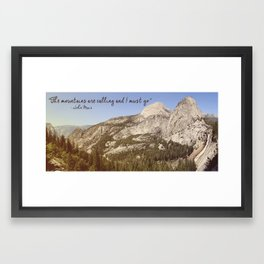 """The mountains are calling and I must go."" - John Muir Framed Art Print"