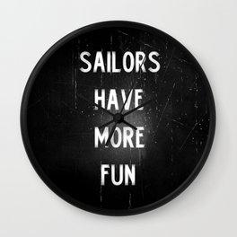 Sailors have more fun Wall Clock