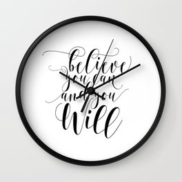 Believe you can and you will printable quote art printable inspiration inspirational quote Wall Clock