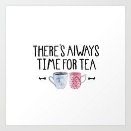 Always Time For Tea! Art Print