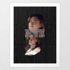 You never could make that face before the baby Art Print
