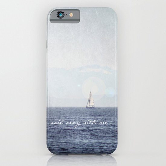 Sail Away With Me iPhone & iPod Case