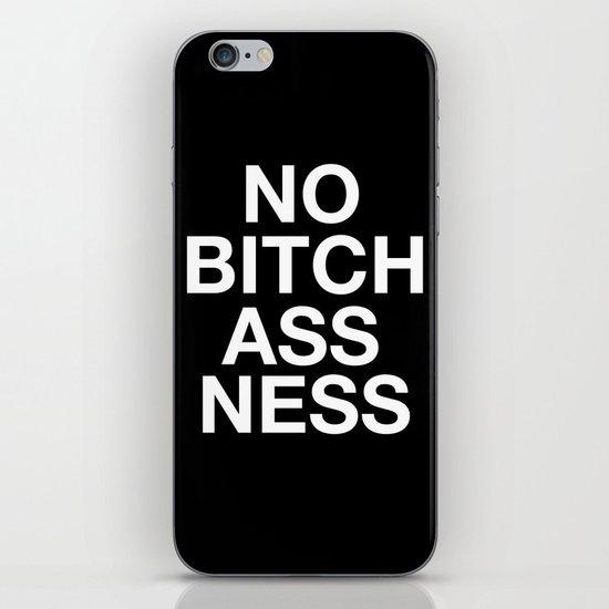 NO BITCHASS-NESS iPhone & iPod Skin