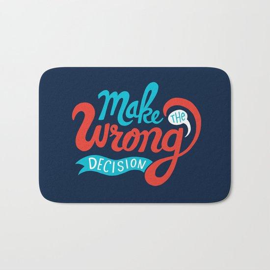 Make The Wrong Decision. Bath Mat