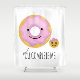 You Complete Me Shower Curtain