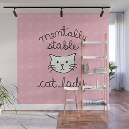 Mentally Stable Cat Lady Wall Mural