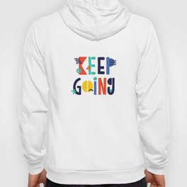 Keep Going colorful memphis typography funny poster hand lettered bedroom wall home decor Hoody