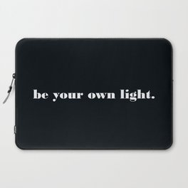 be your own light. Laptop Sleeve