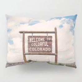 Welcome to Colorful Colorado Pillow Sham
