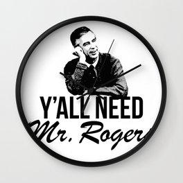 Y'all Need Mr. Rogers Wall Clock