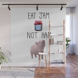 Eat Jam Not Ham Wall Mural