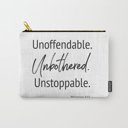 Unoffendable. Unbothered. Unstoppable - Phillipians 4:13 Carry-All Pouch