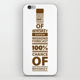 Weekend Forecast 100% Chance of Whiskey iPhone Skin