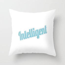 Simple yet attractive tee design made perfectly to your attitude! Makes a cool and fun gift too!  Throw Pillow