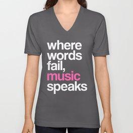 WHERE WORDS FAIL MUSIC SPEAKS (Pink Black) Unisex V-Neck
