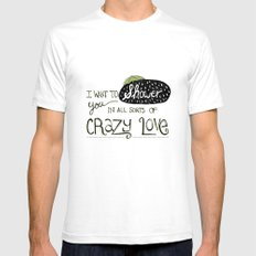 I Want To Shower You In All Sorts Of Crazy Love Mens Fitted Tee White SMALL