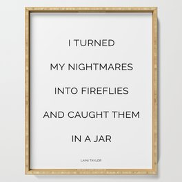I turned my nightmares into fireflies and caught them in a jar Serving Tray
