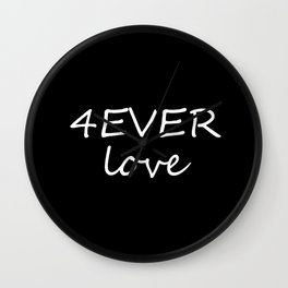 Forever Love 4EVER love Wall Clock