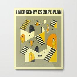 EMERGENCY ESCAPE PLAN 3 Metal Print