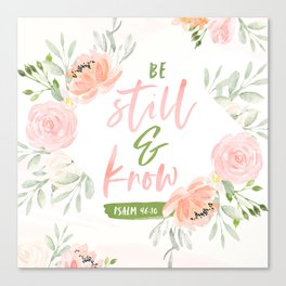 Be Still and Know Bible Verse Canvas Print