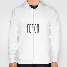 Fetch - Quote from the movie Mean Girls Hoody