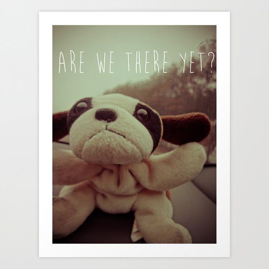 Are We There Yet? Art Print