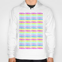 pizza Hoodies featuring PIZZA  by Silvio Ledbetter